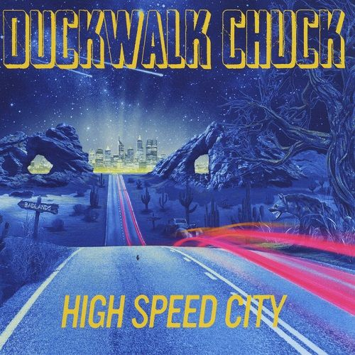 Duckwalk Chuck - High Speed City (2017)