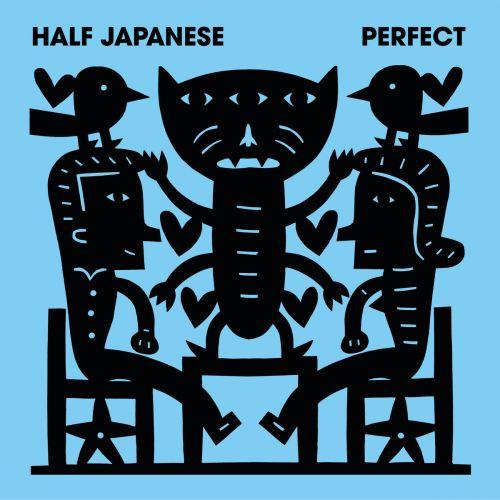Half Japanese - Perfect (2016)