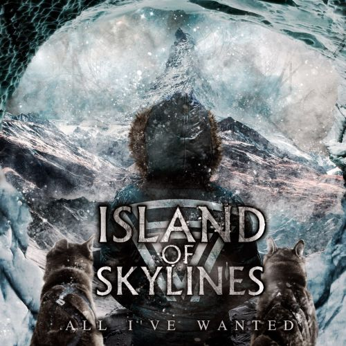 Island Of Skylines - All I've Wanted (2017)