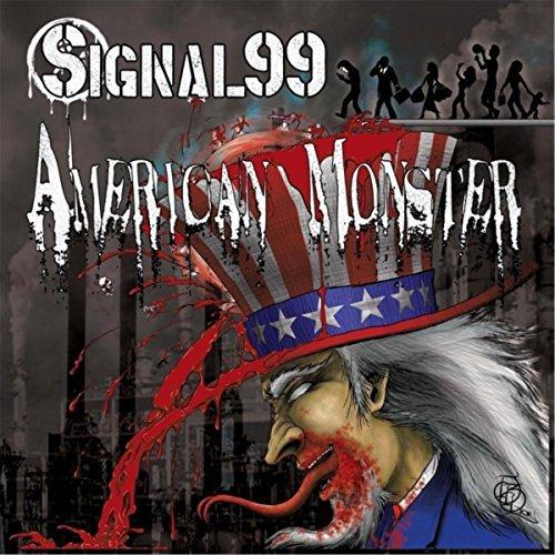 Signal 99 - American Monster (2017)