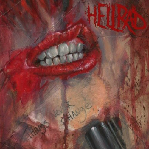 Hellrad - Things Never Change (2015)