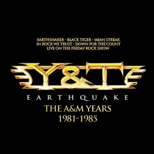 Y & T - Earthquake the A & M Years 1981-1985 (2013)