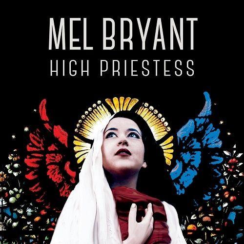 Mel Bryant - High Priestess (2017)