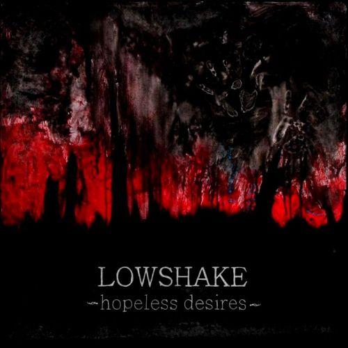Lowshake - Hopeless Desires (2011)