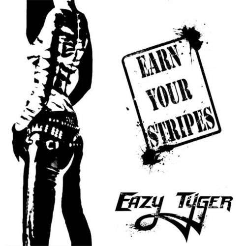 Eazy Tyger - Earn Your Stripes (2017)