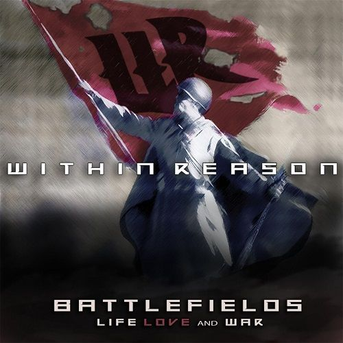 Within Reason - Battlefields Life Love And War (2017)