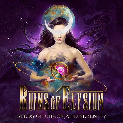 Ruins Of Elysium - Seeds Of Chaos And Serenity (2017)