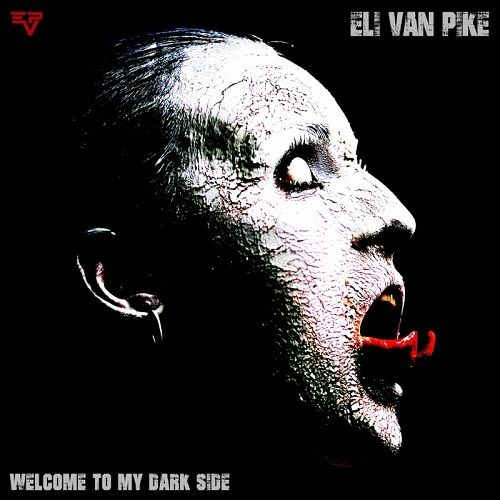 Eli Van Pike - Welcome To My Dark Side (2017)