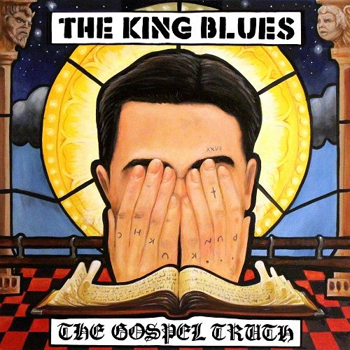 The King Blues - The Gospel Truth (2017)