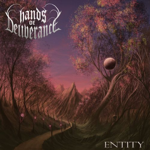 Hands of Deliverance - Entity (2017)