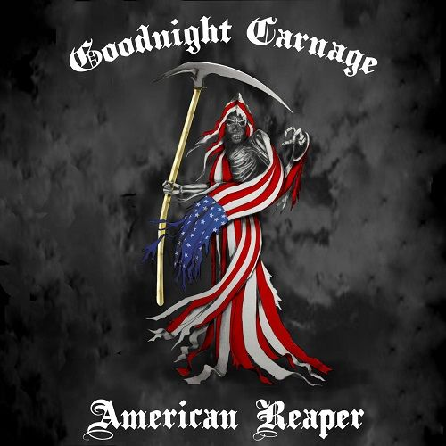 Goodnight Carnage - American Reaper (2017)