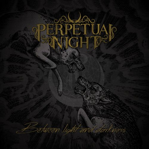 Perpetual Night - Between Light and Darkness (2017)