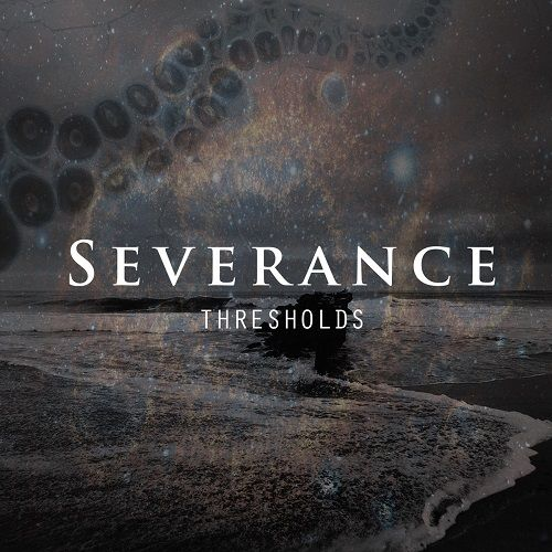 Severance - Thresholds (2017)