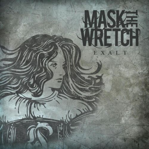 Mask The Wretch - Exalt (2010)