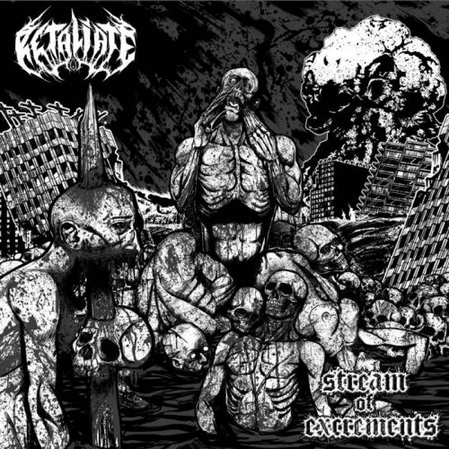 Retaliate - Stream of Excrements (2016)