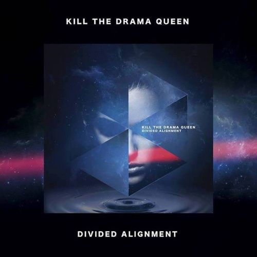 Kill The Drama Queen - Divided Alignment (2017)