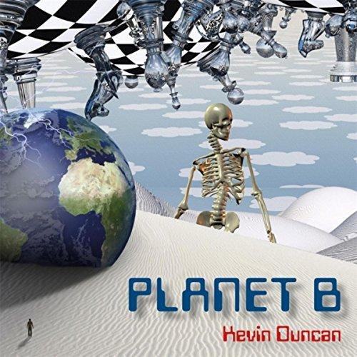 Kevin Duncan - Planet B (2017)