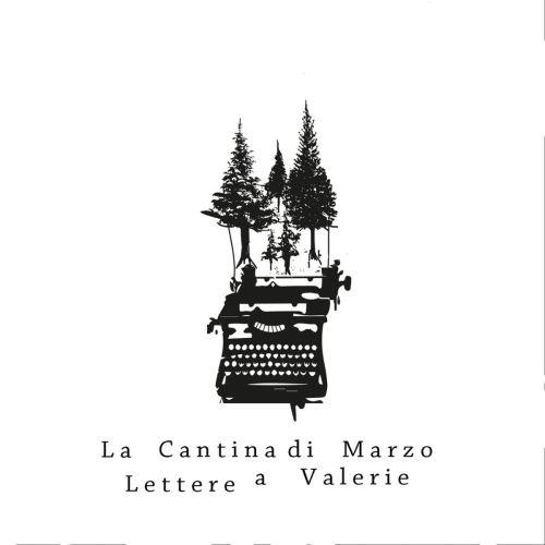 La Cantina di Marzo - Lettere a Valerie (2017)