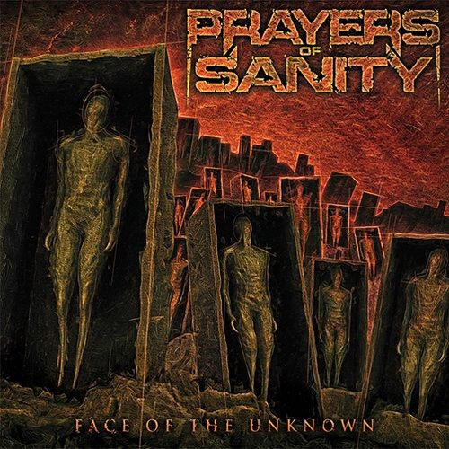 Prayers Of Sanity - Face Of The Unknown (2017)