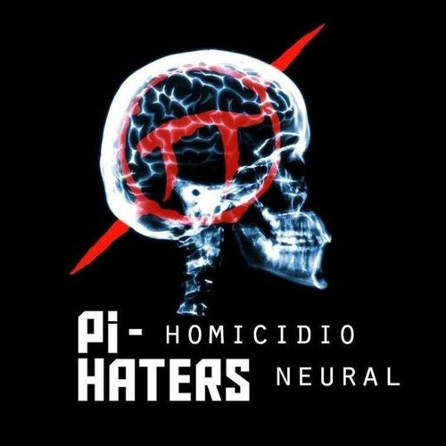 Pi-Haters - Homicidio Neural (2017)