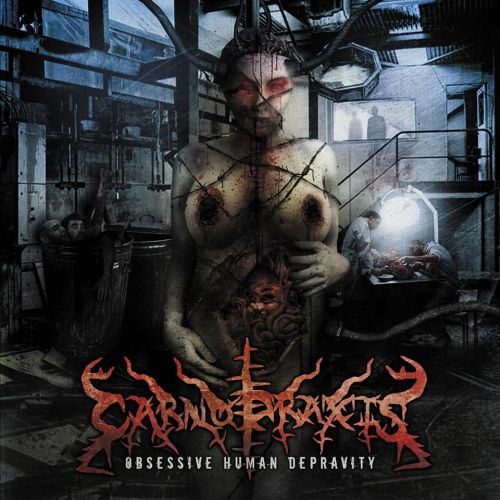 Carnopraxis - Obsessive Human Depravity (2016)