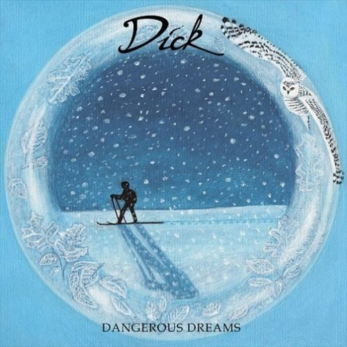 Dick - Dangerous Dreams (2017)