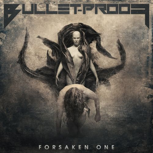 Bullet-Proof - Forsaken One (2017)