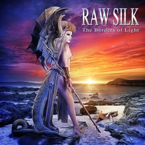 Raw Silk - The Borders of Light (2017)