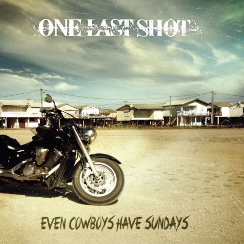 One Last Shot - Even Cowboys Have Sundays (2017)