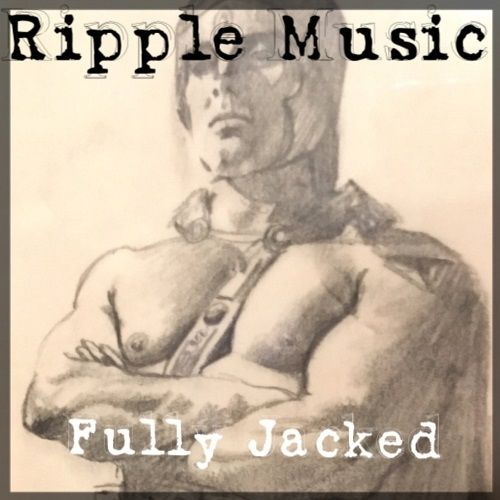 Various Artists - Ripple Music: Fully Jacked (2017)