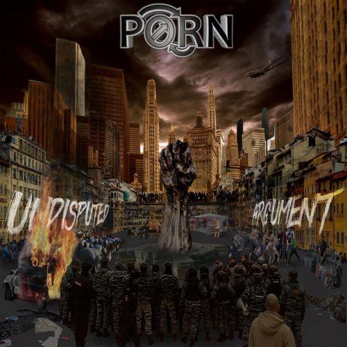 P.O.R.N. - Undisputed Argument (2017)