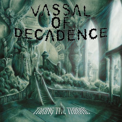 Vassal Of Decadence - Taking the Throne (2015)