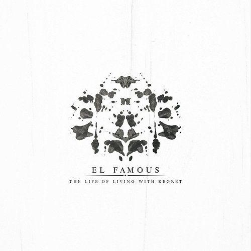El Famous - The Life Of Living With Regret (2017)