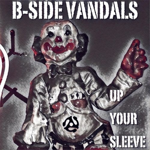 B-Side Vandals - Up Your Sleeve [EP] (2017)