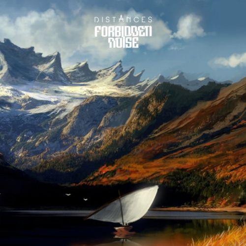 Forbidden Noise - Distances [EP] (2017)