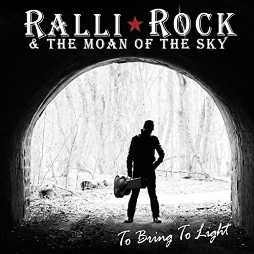 Ralli Rock & the Moan of the Sky - To Bring to Light (2017)