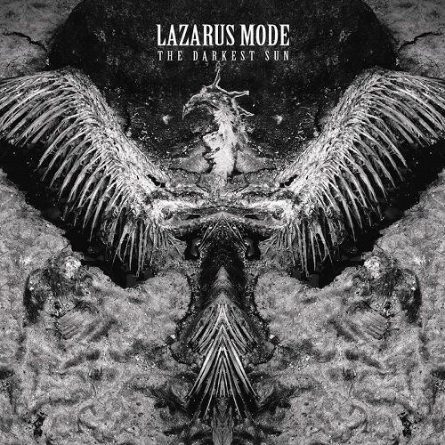 Lazarus Mode - The Darkest Sun (2017)