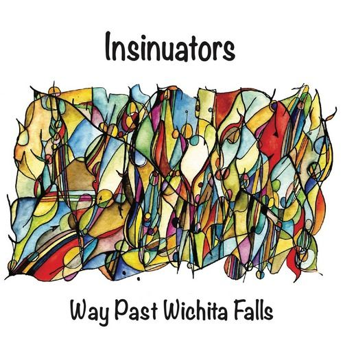 Insinuators - Way Past Wichita Falls (2016)