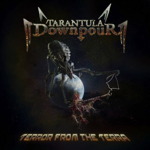 Tarantula Downpour - Terror from the Terra (2017)