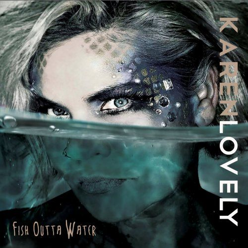 Karen Lovely - Fish Outta Water (2017)