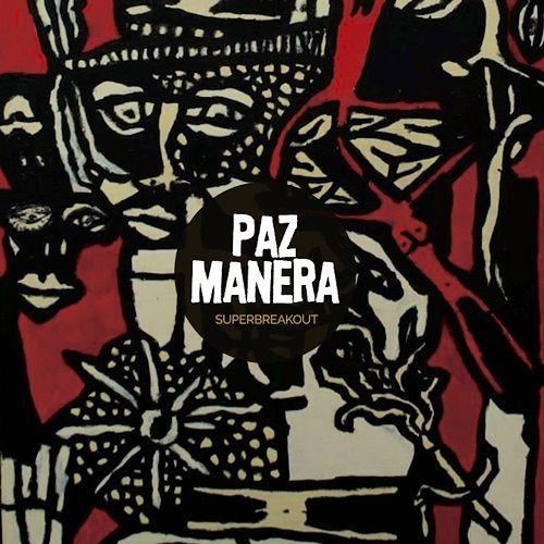 Paz Manera - Superbreakout (2017)