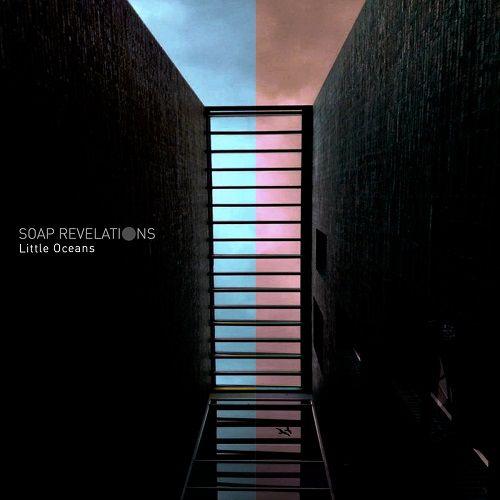 Soap Revelations - Little Oceans (2017)