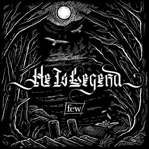 He Is Legend - Few (2017)