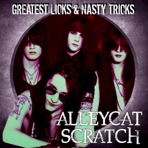 Alleycat Scratch - Greatest Licks and Nasty Tricks (2013) (Compilation)