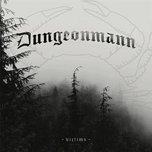 Dungeonmann - Victims [EP] (2017)