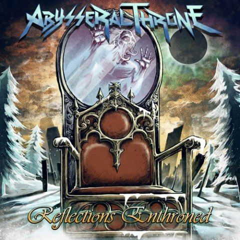 Abysseral Throne - Reflections Enthroned (2013)