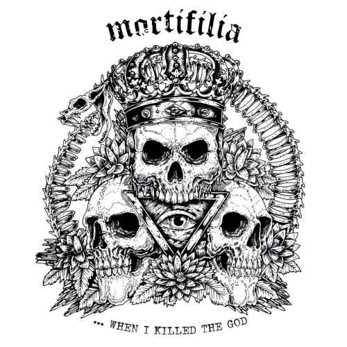 Mortifilia - .​.​.When I Killed The God (2016)