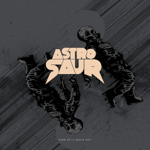 Astrosaur - Fade In // Space Out (2017)