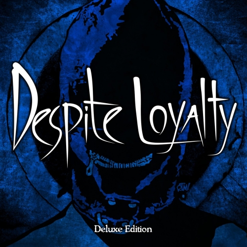 Despite Loyalty - Despite Loyalty (Deluxe Edition) (2017)