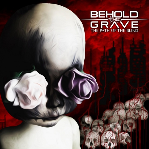 Behold the Grave - The Path of the Blind (2017)